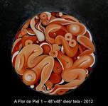 """A Flor de Piel 1 – 48""""x48"""" óleo/ tela - 2012  $5000.00"""